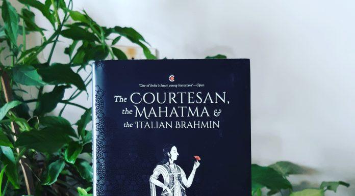The Courtesan, The Mahatma and The Italian Brahmin by Manu S. Pillai